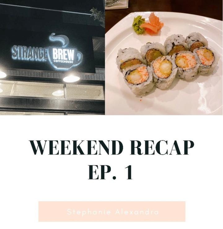 Weekend Recap Ep.1